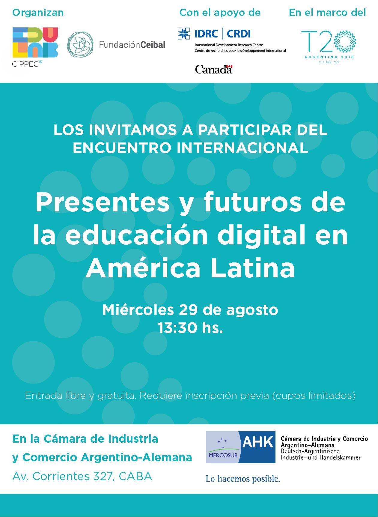 """Flyer invitación al encuentro abierto internacional """"Presentes y futuros de la educación digital en América Latina"""""""
